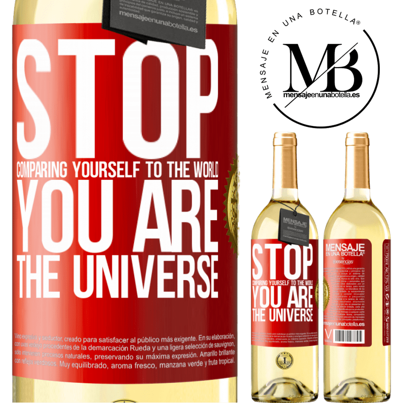 24,95 € Free Shipping   White Wine WHITE Edition Stop comparing yourself to the world, you are the universe Red Label. Customizable label Young wine Harvest 2020 Verdejo