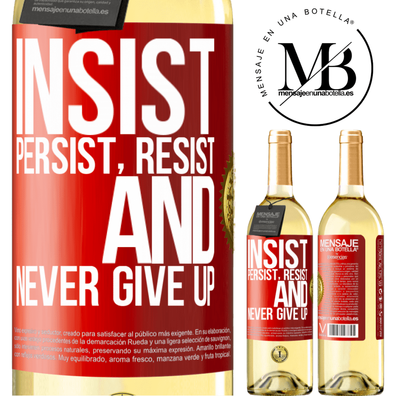 24,95 € Free Shipping   White Wine WHITE Edition Insist, persist, resist, and never give up Red Label. Customizable label Young wine Harvest 2020 Verdejo