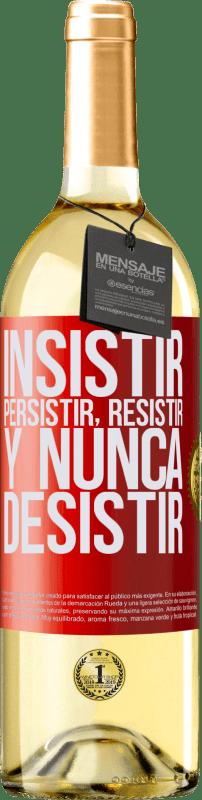 24,95 € Envío gratis | Vino Blanco Edición WHITE Insistir, persistir, resistir, y nunca desistir Etiqueta Roja. Etiqueta personalizable Vino joven Cosecha 2020 Verdejo