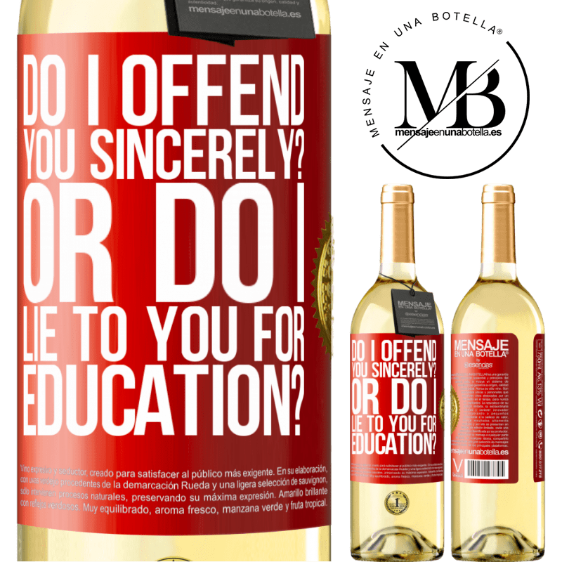 24,95 € Free Shipping   White Wine WHITE Edition do I offend you sincerely? Or do I lie to you for education? Red Label. Customizable label Young wine Harvest 2020 Verdejo