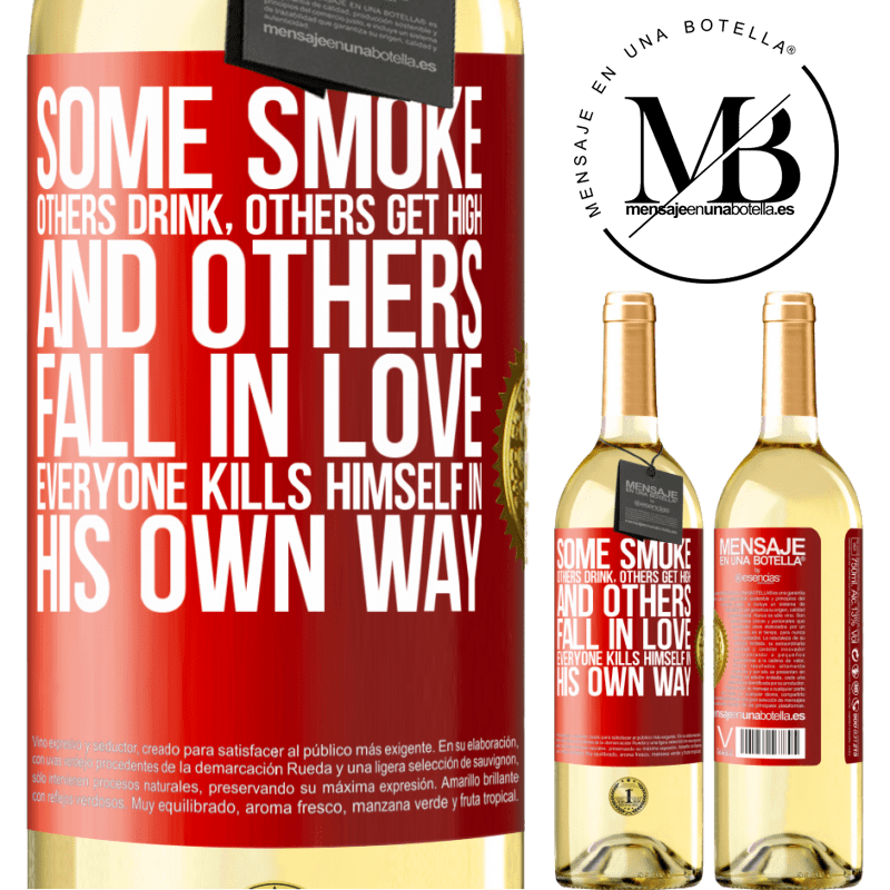 24,95 € Free Shipping   White Wine WHITE Edition Some smoke, others drink, others get high, and others fall in love. Everyone kills himself in his own way Red Label. Customizable label Young wine Harvest 2020 Verdejo