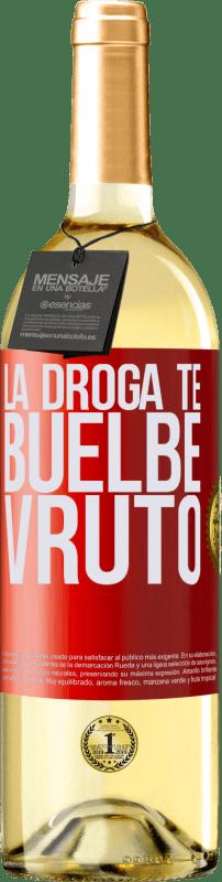 24,95 € Envío gratis | Vino Blanco Edición WHITE La droga te buelbe vruto Etiqueta Roja. Etiqueta personalizable Vino joven Cosecha 2020 Verdejo