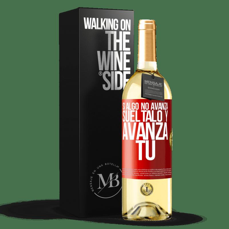 24,95 € Envío gratis | Vino Blanco Edición WHITE Si algo no avanza, suéltalo y avanza tú Etiqueta Roja. Etiqueta personalizable Vino joven Cosecha 2020 Verdejo