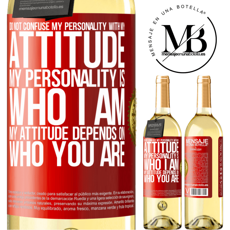 24,95 € Free Shipping | White Wine WHITE Edition Do not confuse my personality with my attitude. My personality is who I am. My attitude depends on who you are Red Label. Customizable label Young wine Harvest 2020 Verdejo