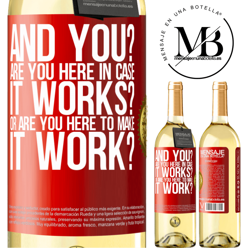 24,95 € Free Shipping   White Wine WHITE Edition and you? Are you here in case it works, or are you here to make it work? Red Label. Customizable label Young wine Harvest 2020 Verdejo