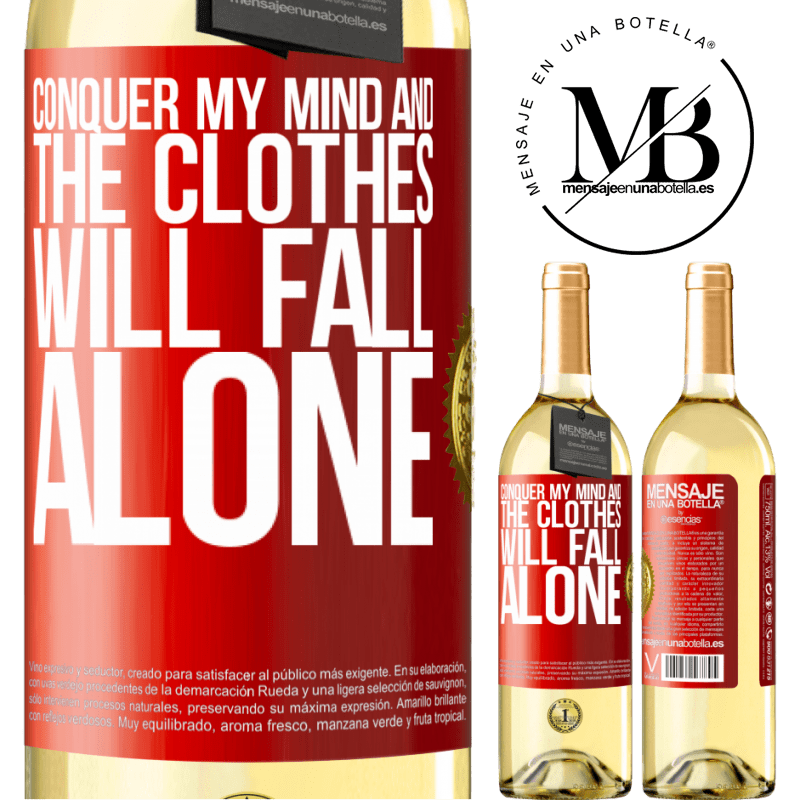 24,95 € Free Shipping | White Wine WHITE Edition Conquer my mind and the clothes will fall alone Red Label. Customizable label Young wine Harvest 2020 Verdejo