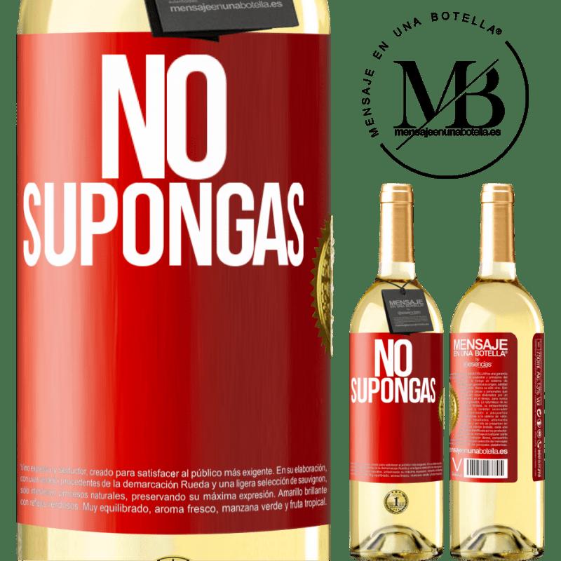 24,95 € Envío gratis   Vino Blanco Edición WHITE No supongas Etiqueta Roja. Etiqueta personalizable Vino joven Cosecha 2020 Verdejo