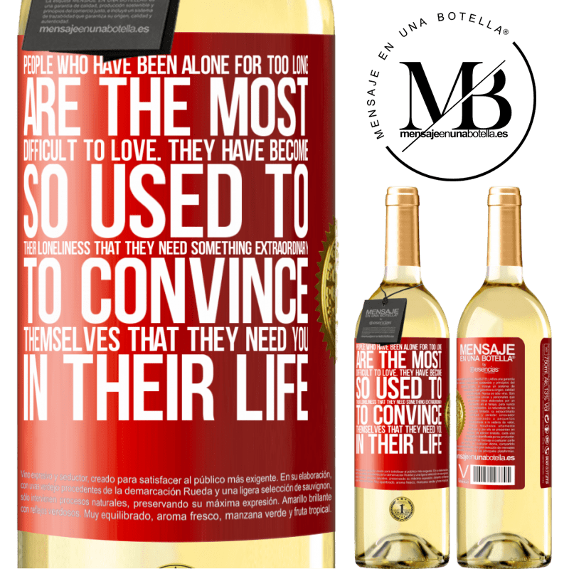 24,95 € Free Shipping   White Wine WHITE Edition People who have been alone for too long, are the most difficult to love. They have become so used to their loneliness that Red Label. Customizable label Young wine Harvest 2020 Verdejo