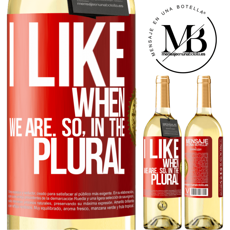 24,95 € Free Shipping | White Wine WHITE Edition I like when we are. So in the plural Red Label. Customizable label Young wine Harvest 2020 Verdejo