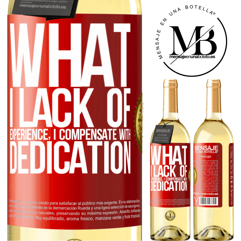 24,95 € Free Shipping | White Wine WHITE Edition What I lack of experience I compensate with dedication Red Label. Customizable label Young wine Harvest 2020 Verdejo