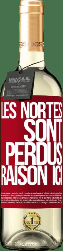 24,95 € Envoi gratuit   Vin blanc Édition WHITE Les Nortes sont perdus. Raison ici Étiquette Rouge. Étiquette personnalisable Vin jeune Récolte 2020 Verdejo
