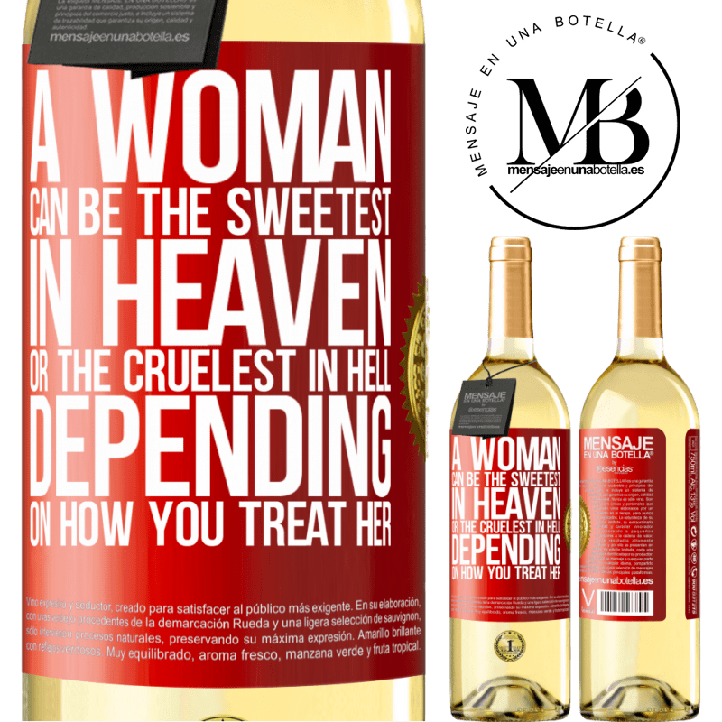 24,95 € Free Shipping | White Wine WHITE Edition A woman can be the sweetest in heaven, or the cruelest in hell, depending on how you treat her Red Label. Customizable label Young wine Harvest 2020 Verdejo