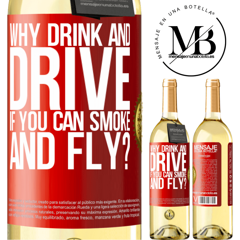 24,95 € Free Shipping | White Wine WHITE Edition why drink and drive if you can smoke and fly? Red Label. Customizable label Young wine Harvest 2020 Verdejo
