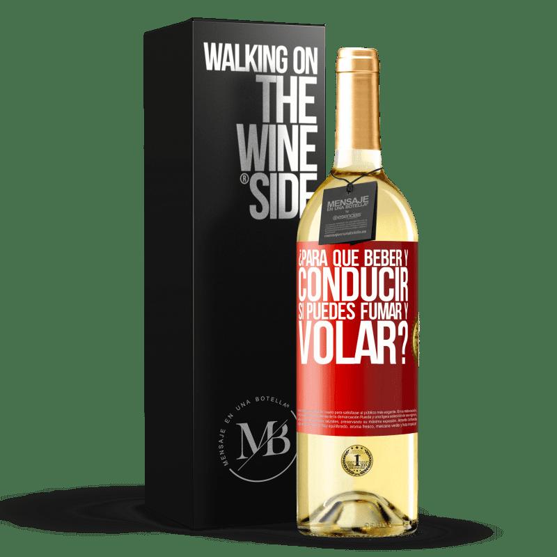 24,95 € Envío gratis | Vino Blanco Edición WHITE ¿Para que beber y conducir si puedes fumar y volar? Etiqueta Roja. Etiqueta personalizable Vino joven Cosecha 2020 Verdejo