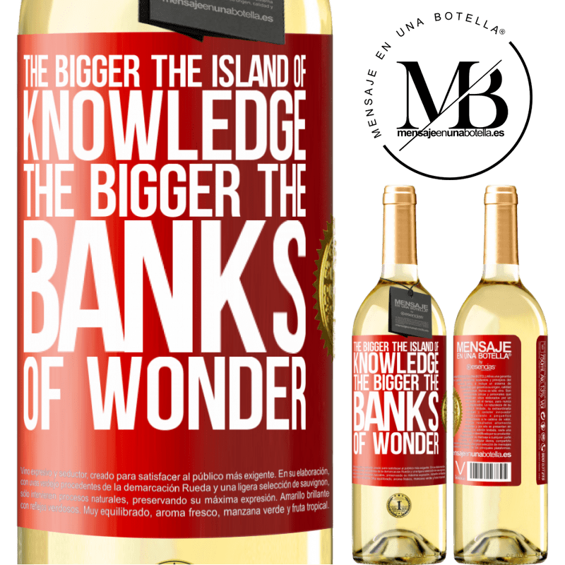 24,95 € Free Shipping | White Wine WHITE Edition The bigger the island of knowledge, the bigger the banks of wonder Red Label. Customizable label Young wine Harvest 2020 Verdejo