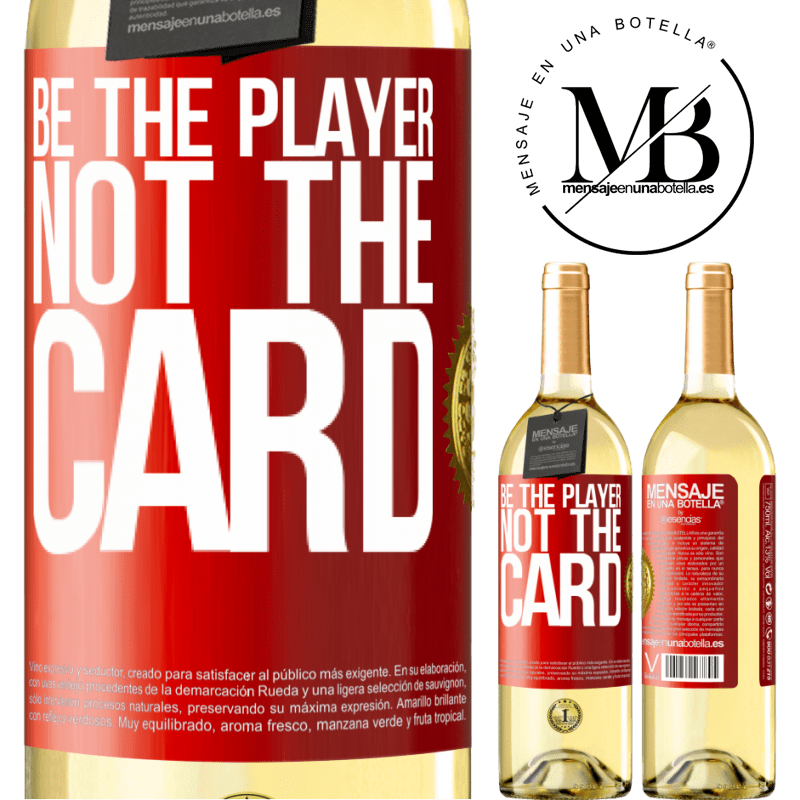 24,95 € Free Shipping | White Wine WHITE Edition Be the player, not the card Red Label. Customizable label Young wine Harvest 2020 Verdejo