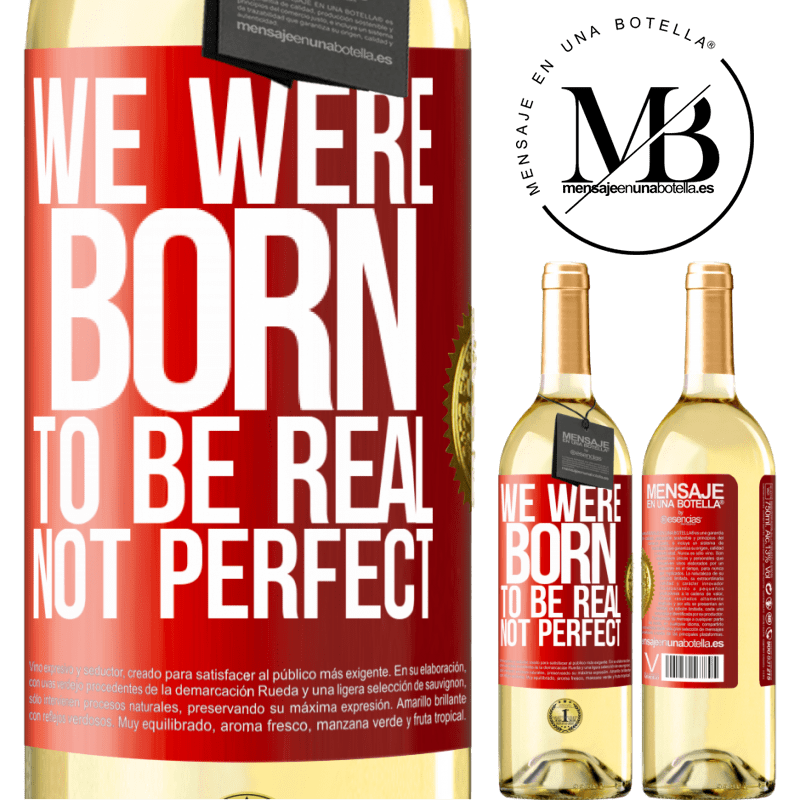 24,95 € Free Shipping | White Wine WHITE Edition We were born to be real, not perfect Red Label. Customizable label Young wine Harvest 2020 Verdejo