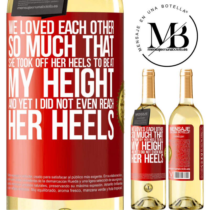 24,95 € Free Shipping | White Wine WHITE Edition We loved each other so much that she took off her heels to be at my height, and yet I did not even reach her heels Red Label. Customizable label Young wine Harvest 2020 Verdejo