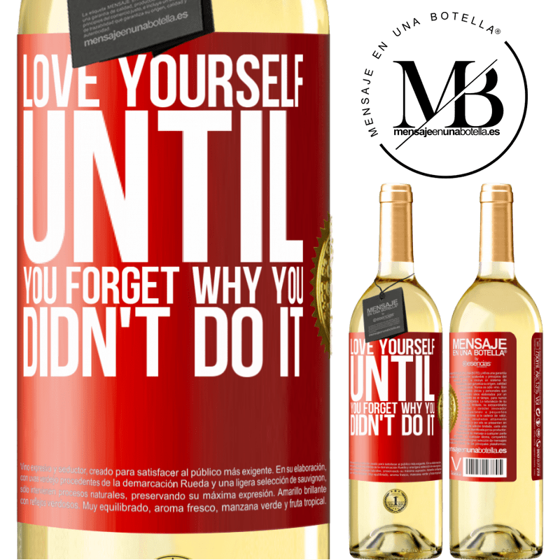 24,95 € Free Shipping   White Wine WHITE Edition Love yourself, until you forget why you didn't do it Red Label. Customizable label Young wine Harvest 2020 Verdejo