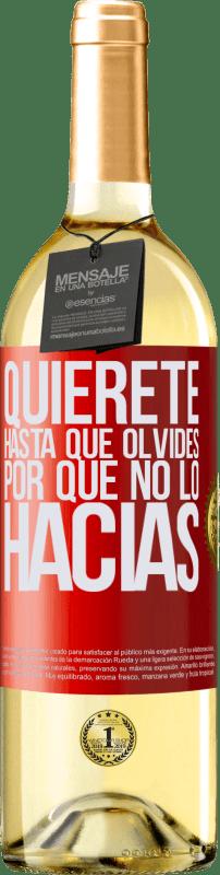 24,95 € Envío gratis   Vino Blanco Edición WHITE Quiérete, hasta que olvides por qué no lo hacías Etiqueta Roja. Etiqueta personalizable Vino joven Cosecha 2020 Verdejo