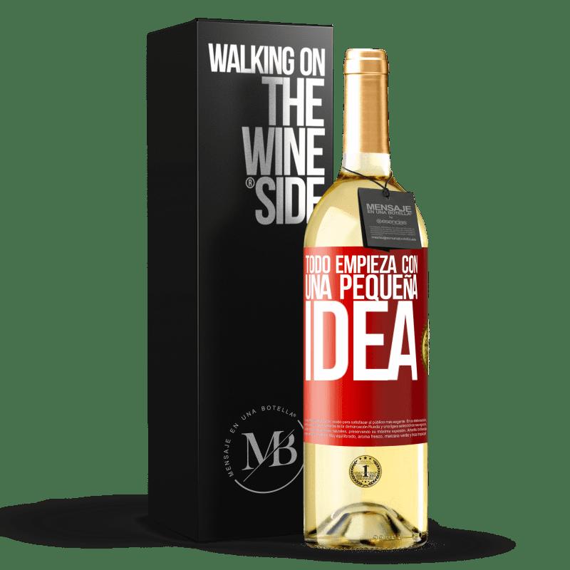 24,95 € Envoi gratuit | Vin blanc Édition WHITE Tout commence par une petite idée Étiquette Rouge. Étiquette personnalisable Vin jeune Récolte 2020 Verdejo