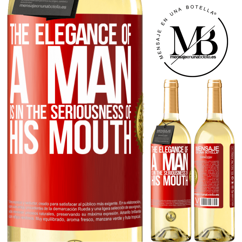24,95 € Free Shipping | White Wine WHITE Edition The elegance of a man is in the seriousness of his mouth Red Label. Customizable label Young wine Harvest 2020 Verdejo