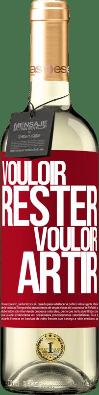 24,95 € Envoi gratuit   Vin blanc Édition WHITE Vouloir rester vouloir partir Étiquette Rouge. Étiquette personnalisable Vin jeune Récolte 2020 Verdejo
