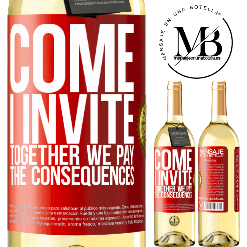 24,95 € Free Shipping | White Wine WHITE Edition Come, I invite, together we pay the consequences Red Label. Customizable label Young wine Harvest 2020 Verdejo