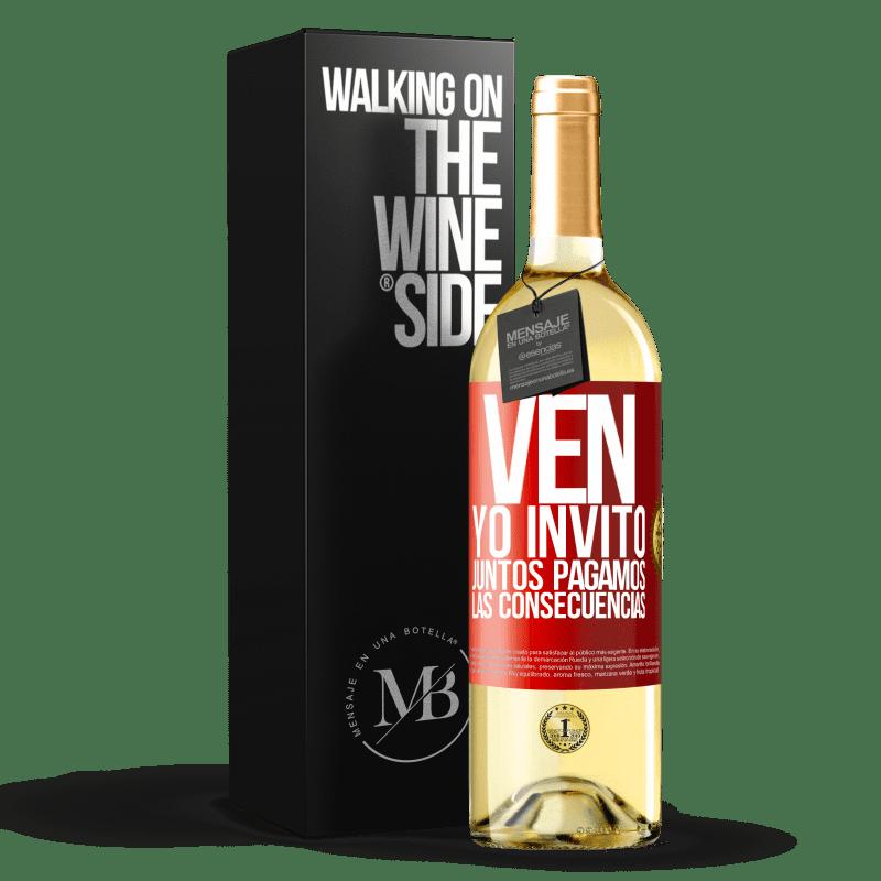 24,95 € Envoi gratuit | Vin blanc Édition WHITE Venez, j'invite, ensemble nous payons les conséquences Étiquette Rouge. Étiquette personnalisable Vin jeune Récolte 2020 Verdejo