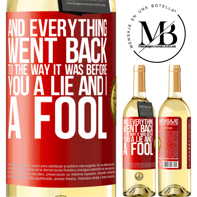 24,95 € Free Shipping   White Wine WHITE Edition And everything went back to the way it was before. You a lie and I a fool Red Label. Customizable label Young wine Harvest 2020 Verdejo