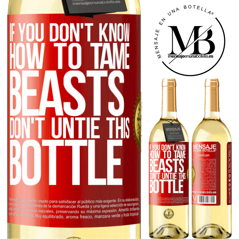 24,95 € Free Shipping   White Wine WHITE Edition If you don't know how to tame beasts don't untie this bottle Red Label. Customizable label Young wine Harvest 2020 Verdejo
