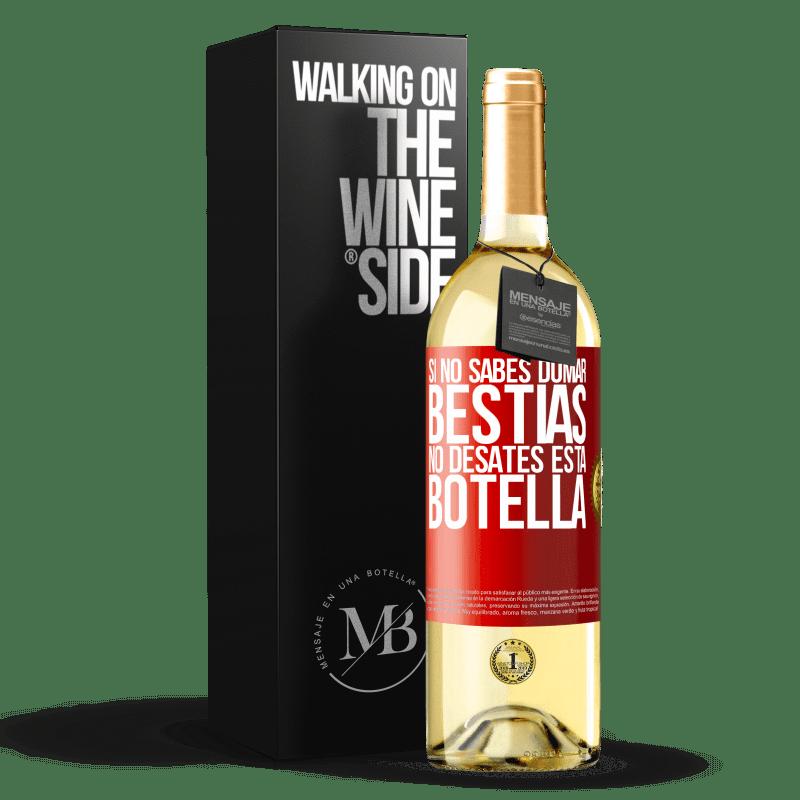 24,95 € Envoi gratuit   Vin blanc Édition WHITE Si vous ne savez pas comment dompter les bêtes, ne détachez pas cette bouteille Étiquette Rouge. Étiquette personnalisable Vin jeune Récolte 2020 Verdejo