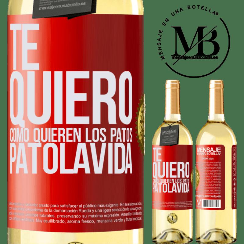 24,95 € Envío gratis | Vino Blanco Edición WHITE TE QUIERO, como quieren los patos. PATOLAVIDA Etiqueta Roja. Etiqueta personalizable Vino joven Cosecha 2020 Verdejo