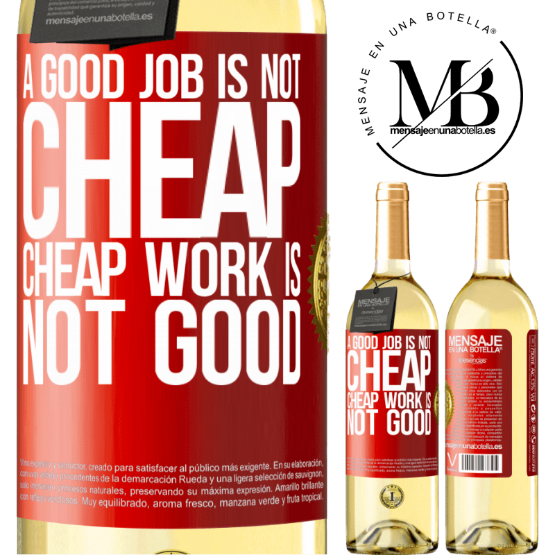 24,95 € Free Shipping | White Wine WHITE Edition A good job is not cheap. Cheap work is not good Red Label. Customizable label Young wine Harvest 2020 Verdejo