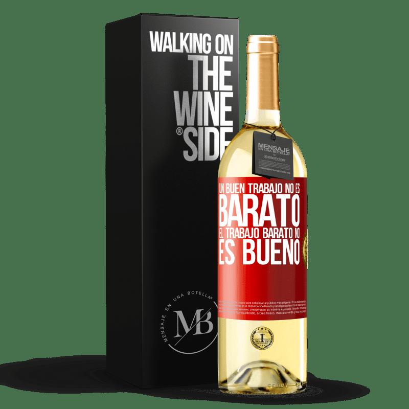 24,95 € Envío gratis | Vino Blanco Edición WHITE Un buen trabajo no es barato. El trabajo barato no es bueno Etiqueta Roja. Etiqueta personalizable Vino joven Cosecha 2020 Verdejo