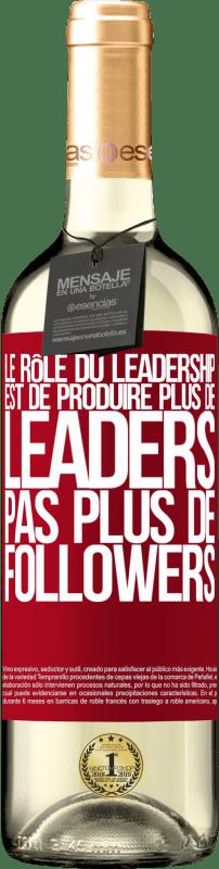 24,95 € Envoi gratuit | Vin blanc Édition WHITE Le rôle du leadership est de produire plus de leaders, pas plus de followers Étiquette Rouge. Étiquette personnalisable Vin jeune Récolte 2020 Verdejo