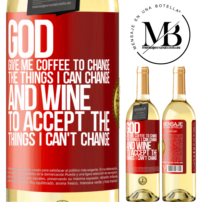 24,95 € Free Shipping | White Wine WHITE Edition God, give me coffee to change the things I can change, and he came to accept the things I can't change Red Label. Customizable label Young wine Harvest 2020 Verdejo