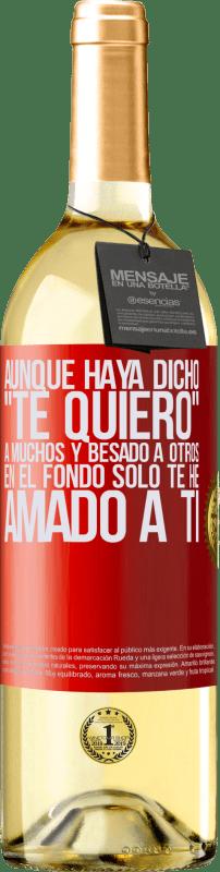 24,95 € Envío gratis   Vino Blanco Edición WHITE Aunque haya dicho te quiero a muchos y besado a otros, en el fondo sólo te he amado a ti Etiqueta Roja. Etiqueta personalizable Vino joven Cosecha 2020 Verdejo
