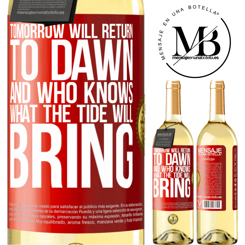 24,95 € Free Shipping | White Wine WHITE Edition Tomorrow will return to dawn and who knows what the tide will bring Red Label. Customizable label Young wine Harvest 2020 Verdejo