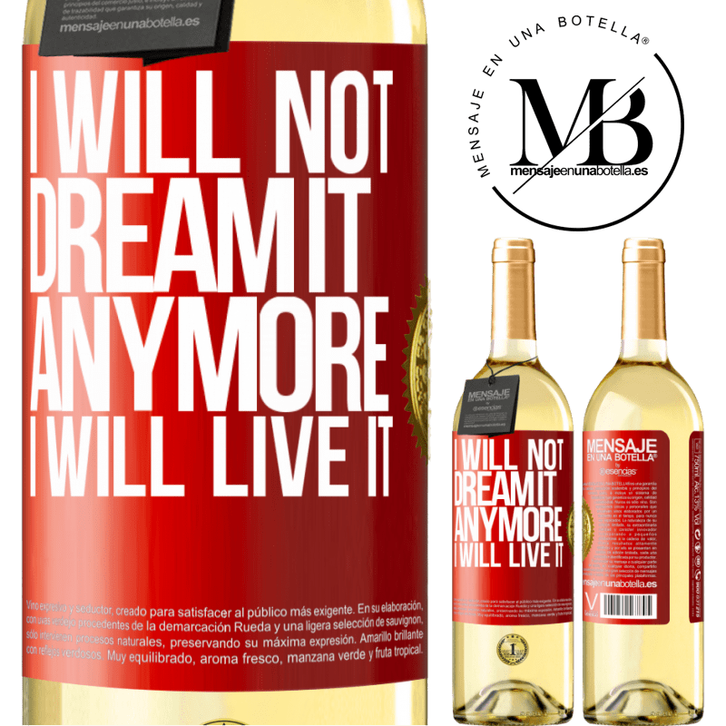 24,95 € Free Shipping | White Wine WHITE Edition I will not dream it anymore. I will live it Red Label. Customizable label Young wine Harvest 2020 Verdejo