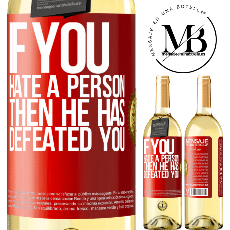 24,95 € Free Shipping | White Wine WHITE Edition If you hate a person, then he has defeated you Red Label. Customizable label Young wine Harvest 2020 Verdejo