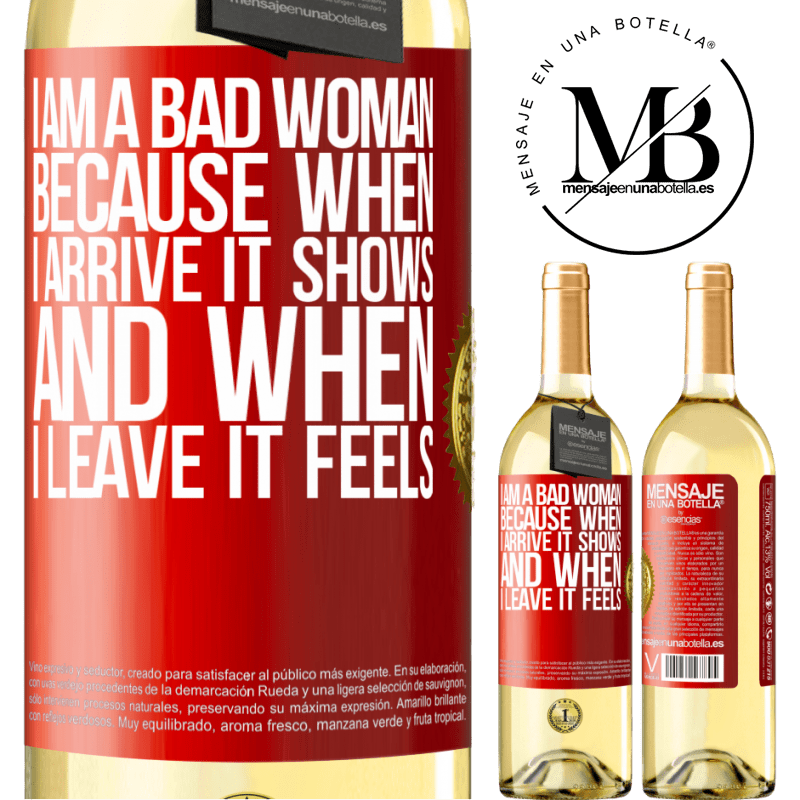 24,95 € Free Shipping   White Wine WHITE Edition I am a bad woman, because when I arrive it shows, and when I leave it feels Red Label. Customizable label Young wine Harvest 2020 Verdejo