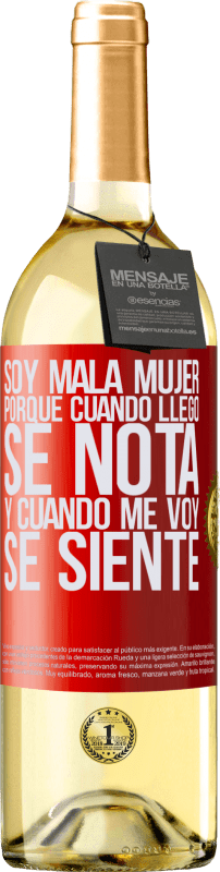 24,95 € Envío gratis | Vino Blanco Edición WHITE Soy mala mujer, porque cuando llego se nota, y cuando me voy se siente Etiqueta Roja. Etiqueta personalizable Vino joven Cosecha 2020 Verdejo