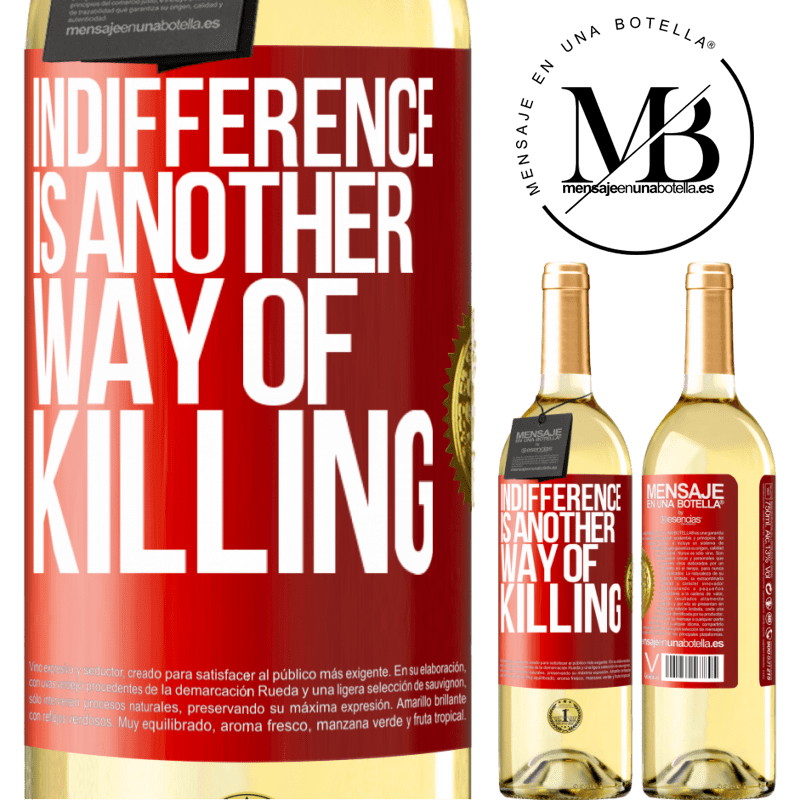 24,95 € Free Shipping | White Wine WHITE Edition Indifference is another way of killing Red Label. Customizable label Young wine Harvest 2020 Verdejo