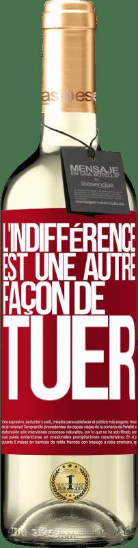 24,95 € Envoi gratuit | Vin blanc Édition WHITE L'indifférence est une autre façon de tuer Étiquette Rouge. Étiquette personnalisable Vin jeune Récolte 2020 Verdejo