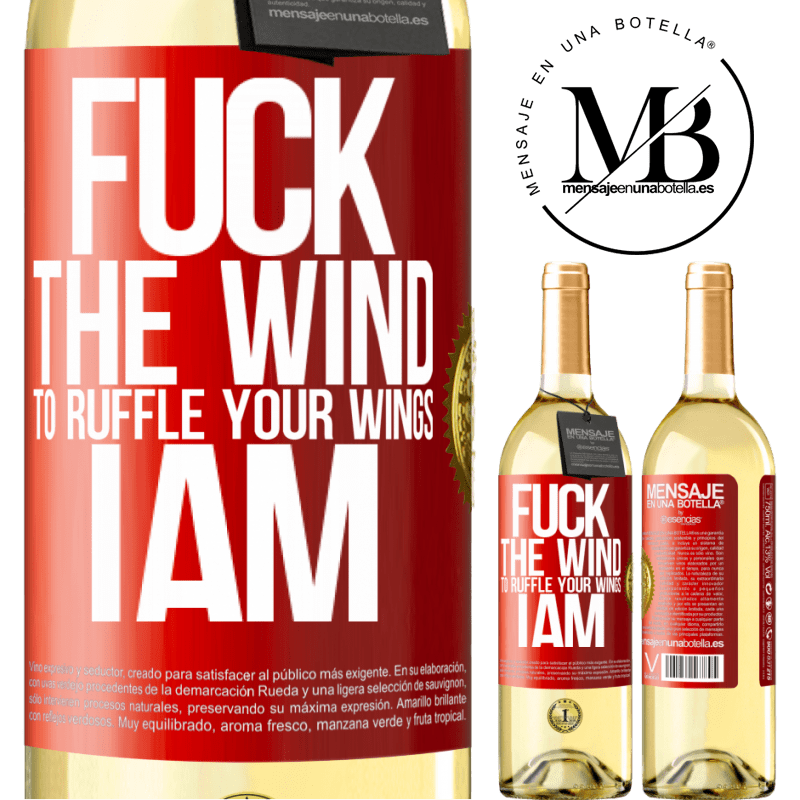 24,95 € Free Shipping | White Wine WHITE Edition Fuck the wind, to ruffle your wings, I am Red Label. Customizable label Young wine Harvest 2020 Verdejo
