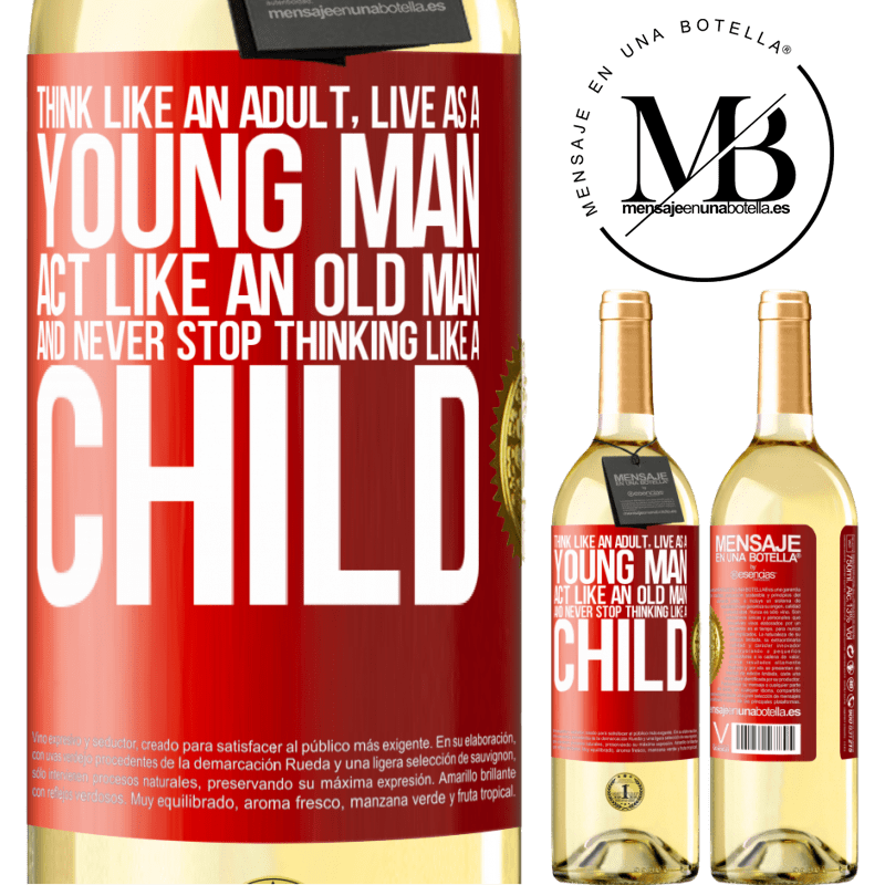 24,95 € Free Shipping | White Wine WHITE Edition Think like an adult, live as a young man, act like an old man and never stop thinking like a child Red Label. Customizable label Young wine Harvest 2020 Verdejo