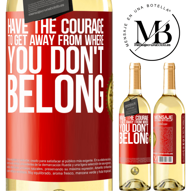 24,95 € Free Shipping   White Wine WHITE Edition Have the courage to get away from where you don't belong Red Label. Customizable label Young wine Harvest 2020 Verdejo