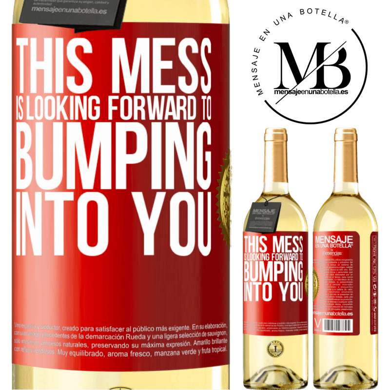 24,95 € Free Shipping   White Wine WHITE Edition This mess is looking forward to bumping into you Red Label. Customizable label Young wine Harvest 2020 Verdejo
