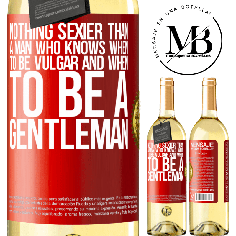 24,95 € Free Shipping | White Wine WHITE Edition Nothing sexier than a man who knows when to be vulgar and when to be a gentleman Red Label. Customizable label Young wine Harvest 2020 Verdejo
